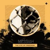 The Eye of Freedom de Messiah
