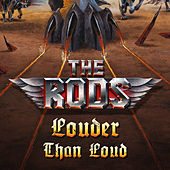 Louder Than Loud by The Rods