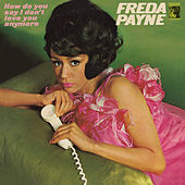 How Do You Say I Don't Love You Anymore by Freda Payne