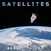 Satellites by Daniel Taylor