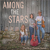 Among the Stars by The Big Cheese Band