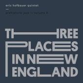 Prehistoric Jazz, Vol. 3: Three Places in New England de Eric Hofbauer Quintet