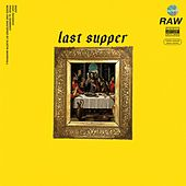 Last Supper by EasinEnzo