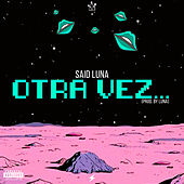 Otra Vez by Said Luna