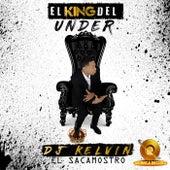 El King del Under by DJ Kelvin El Sacamostro