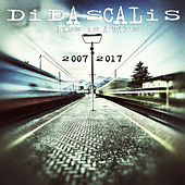 Life Is a Tape 2007 - 2017 by Didascalis