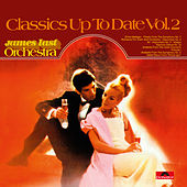 Classics Up To Date Vol. 2 by James Last