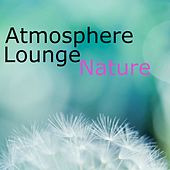 Atmosphere Lounge (Nature) by Various Artists
