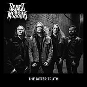 The Bitter Truth by Savage Messiah