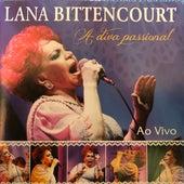 A Diva Passional (Ao Vivo) de Lana Bittencourt