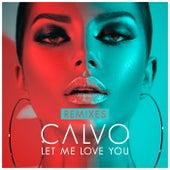 Let Me Love You (Remixes) von Calvo