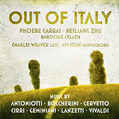 Out of Italy: Music of Antoniotti• Boccherini • Cervetto • Cirri • Geminiani • Lanzetti • Vivaldi de Various Artists