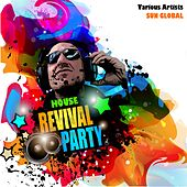 House Revival Party by Various Artists