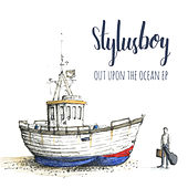 Out Upon the Ocean EP by Stylusboy