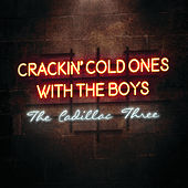 Crackin' Cold Ones With The Boys von The Cadillac Three