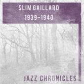 Slim Gaillard: 1939-1940 (Live) by Slim Gaillard