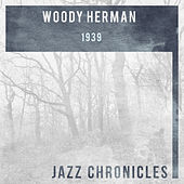 Woody Herman: 1939 (Live) by Woody Herman