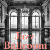 Jazz Ballroom by Various Artists