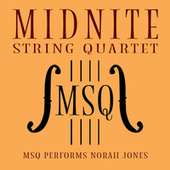 MSQ Performs Norah Jones de Midnite String Quartet