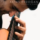 Dreamers of Dreams von Aktaş Erdoğan