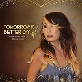 Tomorrow Is a Better Day by Emma King