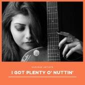 I Got Plenty O' Nuttin' de Various Artists