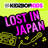 Lost In Japan by KIDZ BOP Kids