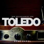 Der Goldschmied von Toledo de René Carol