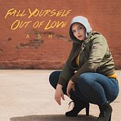 Fall Yourself Out of Love von Ash