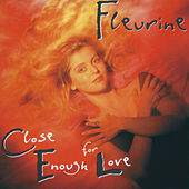 Close Enough For Love de Fleurine