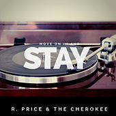 Move on in and Stay de Ray Price And The Cherokee