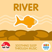 River - Soothing Sleep Through Music by ABC Kids