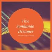 Vivo Sonhando Dreamer von Antônio Carlos Jobim (Tom Jobim)