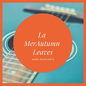 La MerAutumn Leaves van Andre Kostelanetz