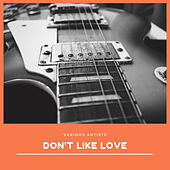 Don't Like Love von Various Artists