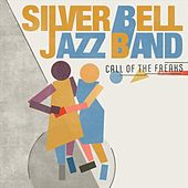Call of the Freaks de Silver Bell Jazz Band