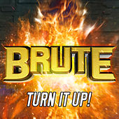 Turn It Up de Brute.