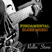 Rollin' Stone Fundamental Blues Music by Various Artists