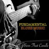 Burn That Candle Fundamental Blues Music de Various Artists