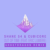 Out of Time (feat. Eric Lumiere) (GhostDragon Remix) von Shane 54