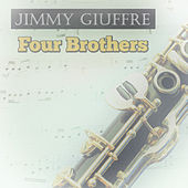 Four Brothers by Jimmy Giuffre