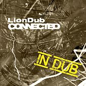 Connected in Dub by Liondub
