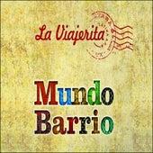 Mundo Barrio by La Viajerita