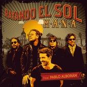 Rayando El Sol (feat. Pablo Alborán) de Maná