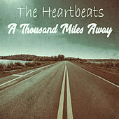 A Thousand Miles Away by The Heartbeats