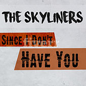 Since I Don't Have You de The Skyliners