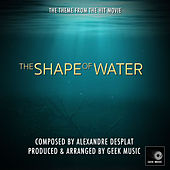The Shape Of Water - Main Theme by Geek Music