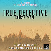 True Detective - Death Letter - Season 3 Opening Credits by Geek Music
