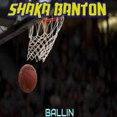 Ballin de Shaka Banton