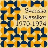 Svenska klassiker 1970-1974 by Various Artists